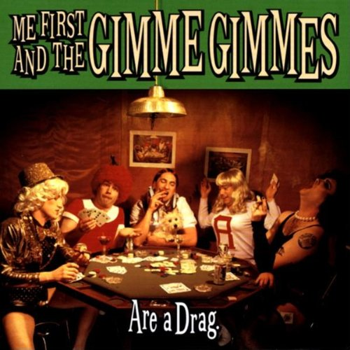 Bilderesultat for Me First And The Gimme Gimmes - Are a Drag