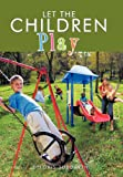 Let the Children Play, Deloris Suddarth, 1466933321