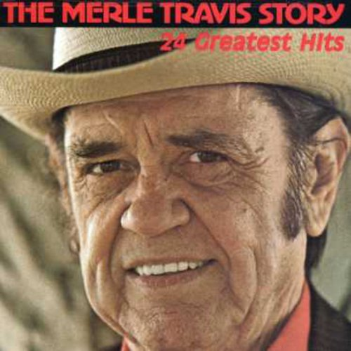 The Merle Travis Story: 24 Greatest Hits by Cmh Records