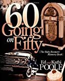 60 Going on Fifty, Ed Poole and Kathi Poole, 1600377386