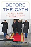 img - for Before the Oath: How George W. Bush and Barack Obama Managed a Transfer of Power book / textbook / text book