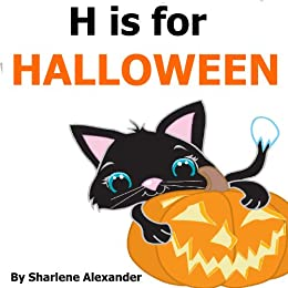 H is for Halloween: A Fun Rhyming Alphabet Book for Children (Perfect for Bedtime and Young Readers)