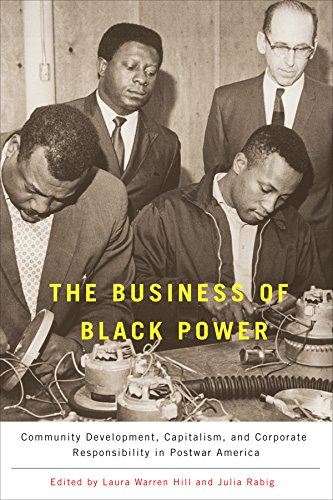 Search : The Business of Black Power: Community Development, Capitalism, and Corporate Responsibility in Postwar America