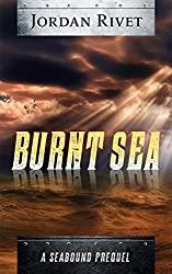 Burnt Sea: A Seabound Prequel (Seabound Chronicles Book 0)