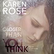 Closer Than You Think: Faith Corcoran, Book 1 | Karen Rose