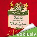 Schuld war nur der Mistelzweig 1 | Judy Astley