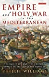 Empire and Holy War in the Mediterranean: The Galley and Maritime Conflict Between the Habsburgs and Ottomans