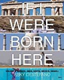 img - for If I Were Born Here Volume II: (Greece, India, Kenya, Mexico, Israel) book / textbook / text book