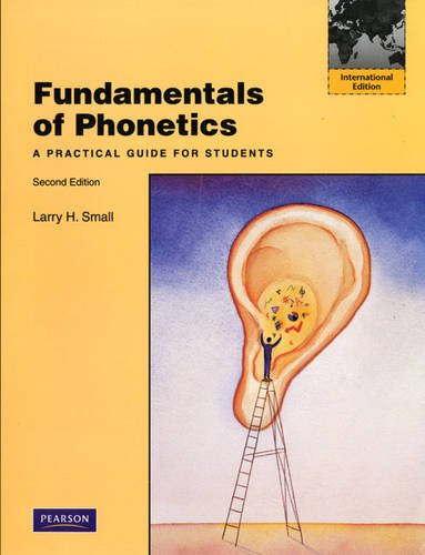 Fundamentals of Phonetics: A Practical Guide for Students: International Edition