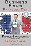 Business French 4 - Parallel Text - Finance & Accounting: Short Stories (French - English)