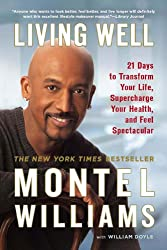 Living Well: 21 Days to Transform Your Life, Supercharge Your Health, and Feel Spectacular