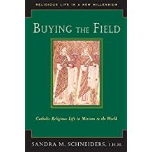 Buying the Field: Catholic Religious Life in Mission to the World (Religious Life in a New Millennium)