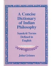 A Concise Dictionary of Indian Philosophy: Sanskrit Terms Defined in English