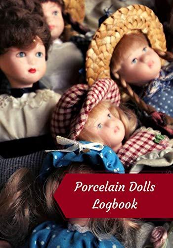Porcelain Dolls Logbook: Log Your Vintage Antique China Bisque Parian Porcelain Dolls Collection