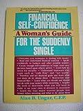 Financial Self-Confidence for the Suddenly Single, Alan B. Ungar, 0929923383