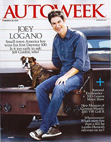 Joey Logano (Daytona 500) l Geneva Motor Show l Volkswagen Golf R l Lamborghini Huracan LP 610-4 - March 30, 2015 AutoWeek Magazine