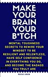 Make Your Brain Your B*tch: Mental Toughness