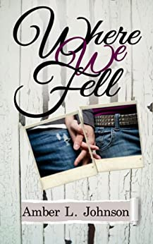 Where We Fell by [Johnson, Amber L.]
