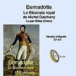 Bernadotte: Le béarnais royal | Michel Datcharry