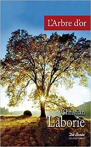 Amazon Fr L Arbre D Or Christian Laborie Livres