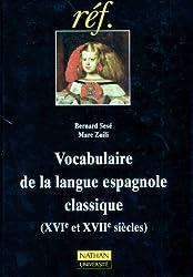 Vocabulaire de la langue espagnole classique, XVIe et XVIIIe siècles