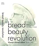 img - for Bread Beauty Revolution: Khwaja Ahmad Abbas, 1914-1987 book / textbook / text book