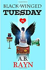 Black-Winged Tuesday (The Tuesday Series) (Volume 1) Paperback