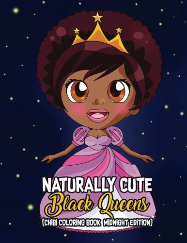 Books : Naturally Cute Black Queens Chibi Coloring Book Midnight Edition: African American Kawaii Characters and Empowering Melanin Goddesses Spreading Black is Beautiful Activity Books (Volume 4)