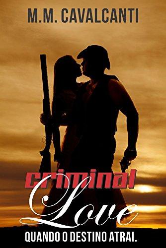Criminal Love: Quando o destino atrai