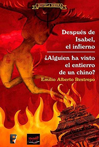 Después de Isabel, el infierno. ¿Alguien ha visto el entierro de un chino?  PDF