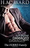 Life Before Damaged Vol. 4 : The Ferro Family, H. M. Ward, 1630350583