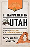 It Happened in Utah: Stories of Events and People that Shaped Beehive State History (It Happened In Series)