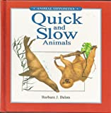 Quick and Slow Animals, Barbara J. Behm, 083682461X
