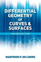 Differential Geometry of Curves and Surfaces: Revised and Updated Second Edition (Dover Books on Mathematics)
