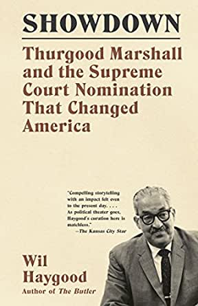 showdown thurgood marshall and the supreme court nomination that  showdown thurgood marshall and the supreme court nomination that changed america 1st edition kindle edition