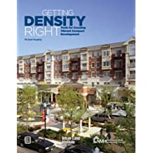 Getting Density Right: Tools for Creating Vibrant Compact Development