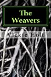 The Weavers, Vickie Hodge Holt, 1615071180