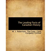 The Leading Facts of Canadian History