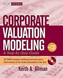 Corporate Valuation Modeling: A Step-by-Step Guide by Keith A. Allman (2010-02-08)