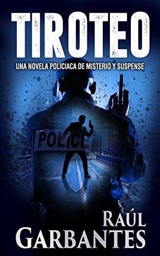 Tiroteo: Una novela policiaca de misterio y suspense (Spanish Edition)