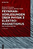 Feynman-Vorlesungen über Physik: Elektromagnetismus (De Gruyter Studium)