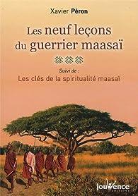 Les neuf leçons du guerrier maasaï par Xavier Péron
