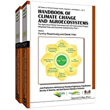 Handbook of Climate Change and Agroecosystems:The Agricultural Model Intercomparison and Improvement Project (AgMIP) Integrated Crop and Economic Assessments ... and Mitigation 3) (English Edition)