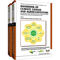 Handbook of Climate Change and Agroecosystems:The Agricultural Model Intercomparison and Improvement Project (AgMIP) Integrated Crop and Economic Assessments ... Impacts, Adaptation, and Mitigation 3)