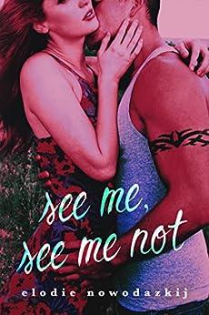 See Me, See Me Not (Gavert City Book 2) by [Nowodazkij, Elodie]