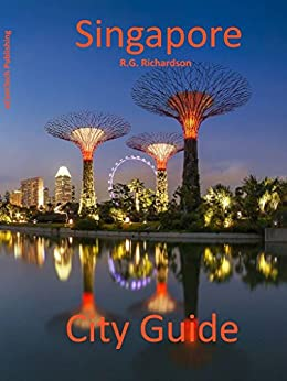 Singapore City Guide (Waterfront Series Book 20) by [Richardson, R.G.]