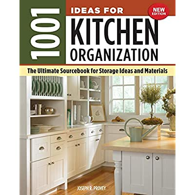 Buy 1001 Ideas For Kitchen Organization New Edition The Ultimate Sourcebook For Storage Ideas And Materials Creative Homeowner How To Declutter Find A Place For Everything From Glassware To Gadgets Paperback