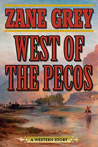 West of the Pecos: A Western Story ()