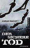 Der sichere Tod: Kriminalroman (Dead-Trilogie)