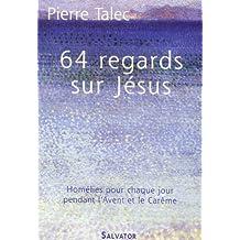 64 regards sur Jésus